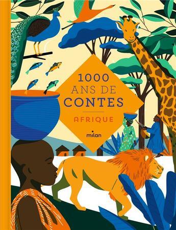 Couverture du livre « Mille ans de contes ; Afrique » de Collectif aux éditions Milan