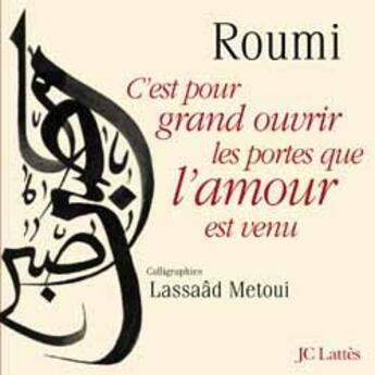 Couverture du livre « Amour, ta blessure dans mes veines » de Roumi aux éditions Lattes