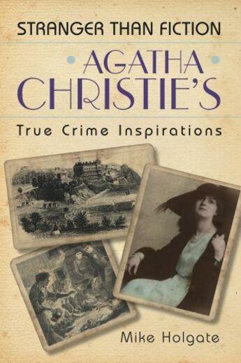 Couverture du livre « Agatha Christie's True Crime Inspirations » de Holgate Mike aux éditions History Press Digital