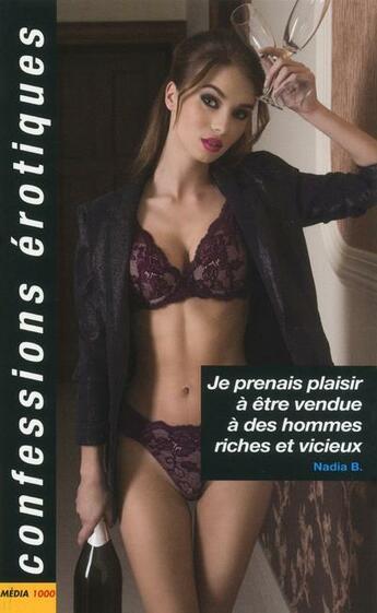 Couverture du livre « Confessions érotiques T.503 ; je prenais plaisir à être vendue à des hommes riches et vicieux » de B. Nadia aux éditions Media 1000