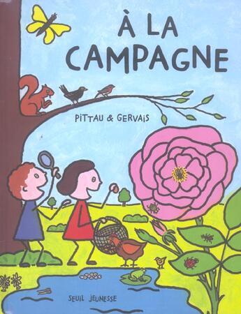 Couverture du livre « A La Campagne » de Gervais/Pittau aux éditions Seuil Jeunesse