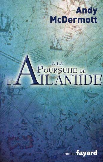 Couverture du livre « à la poursuite de l'atlantide » de Alice Mcdermott aux éditions Fayard