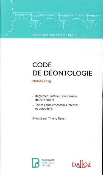 Couverture du livre « Code de déontologie de l'ordre des avocats de paris (édition 2019) (8e édition) » de Thierry Revet aux éditions Dalloz