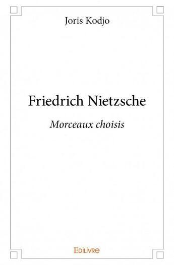 Couverture du livre « Friedrich Nietzsche » de Joris Kodjo aux éditions Edilivre-aparis