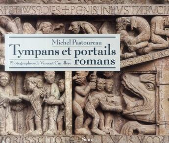 Couverture du livre « Tympans et portails romans » de Michel Pastoureau et Vincent Cunillere aux éditions Seuil