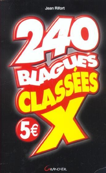 Couverture du livre « 240 Blagues Classees X » de Jean Rifort aux éditions Grancher