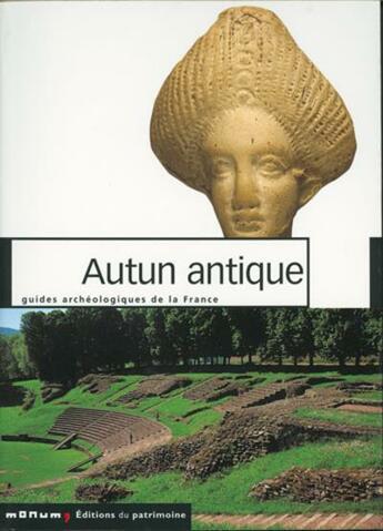 Couverture du livre « Autun antique » de Christian Goudineau aux éditions Patrimoine