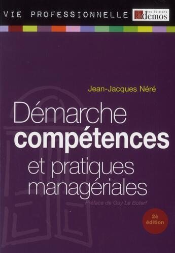 Couverture du livre « Démarche, compétences et pratiques managériales (2e édition) » de Jean-Jacques Nere aux éditions Demos