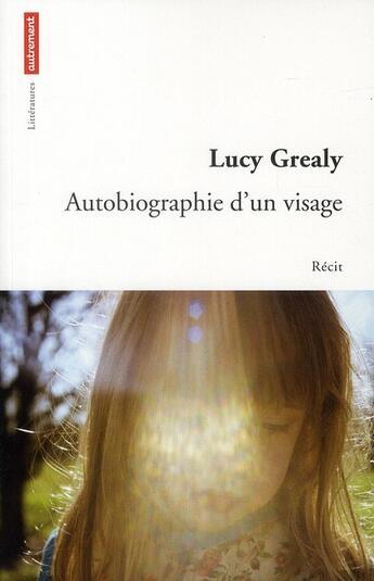 Couverture du livre « Autobiographie d'un visage » de Lucy Grealy aux éditions Autrement