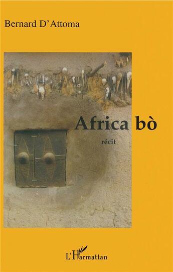 Couverture du livre « Africa bo » de Bernard D' Attoma aux éditions L'harmattan