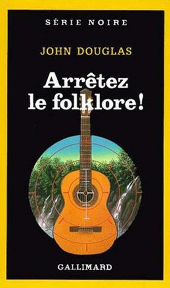 Couverture du livre « Arrêtez le folklore ! » de John Douglas aux éditions Gallimard