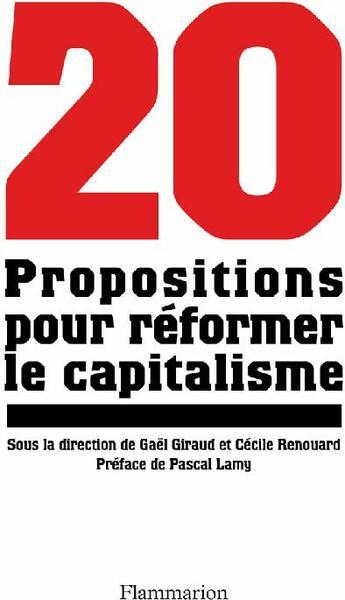Couverture du livre « 20 propositions pour réformer le capitalisme » de Gael Giraud aux éditions Flammarion
