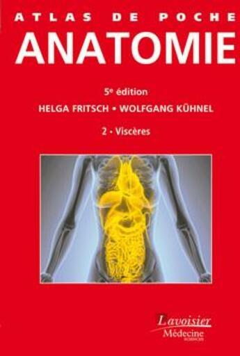 Couverture du livre « Atlas De Poche ; Anatomie T.2 ; Viscères (5e Edition) » de Wolfgang Kuhnel et Helga Fritsch aux éditions Lavoisier Msp