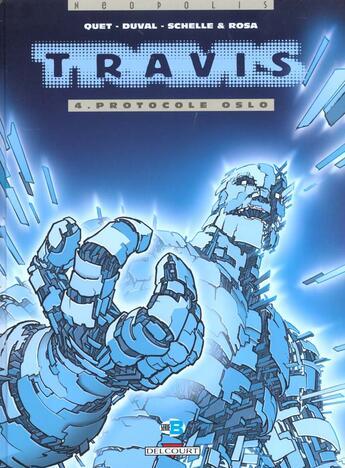 Couverture du livre « Travis T.4 ; protocole Oslo » de Frederic Duval et Christophe Quet et Stephane Rosa et Pierre Schelle aux éditions Delcourt