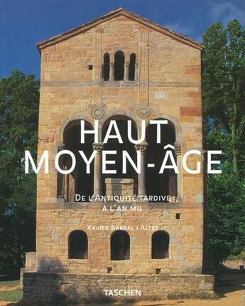 Couverture du livre « Ad-Haut Moyen Age De L'Antiquite Tardive A L'An Mil » de Barral I Altet X aux éditions Taschen