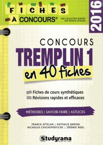 Couverture du livre « Concours tremplin 1 en 40 fiches (édition 2016) » de Franck Attelan aux éditions Studyrama