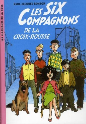Couverture du livre « Les six compagnons t.1 ; les six compagnons de la Croix rousse » de Paul-Jacques Bonzon aux éditions Hachette Jeunesse