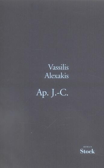 Couverture du livre « Ap. J.-C. » de Vassilis Alexakis aux éditions Stock