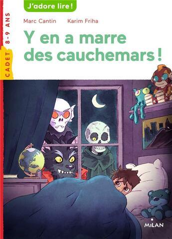 Couverture du livre « Y en a marre des cauchemars ! » de Marc Cantin et Karim Friha aux éditions Milan