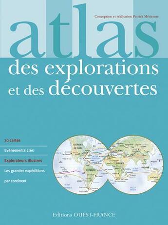 Couverture du livre « Atlas des explorations et des decouvertes » de Patrick Merienne aux éditions Ouest France