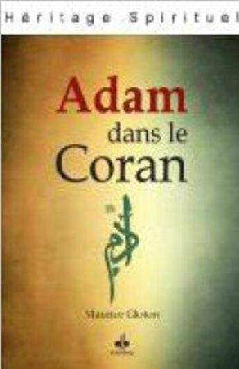 Couverture du livre « Adam dans le Coran » de Maurice Gloton aux éditions Albouraq