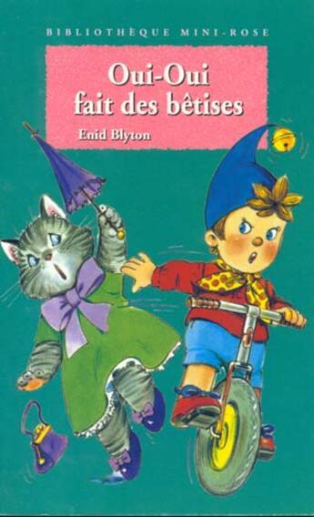 Couverture du livre « Oui-oui fait des betises » de Enid Blyton aux éditions Hachette Jeunesse