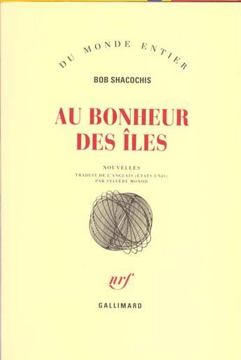 Couverture du livre « Au Bonheur Des Iles » de Shacochis B aux éditions Gallimard