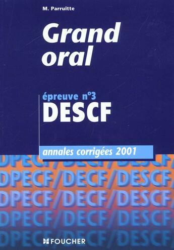 Couverture du livre « Annales 2001 Descf ; Grand Oral » de M Parruitte aux éditions Foucher