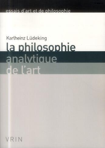 Couverture du livre « La philosophie de l'art » de Karlheinz Ludeking aux éditions Vrin