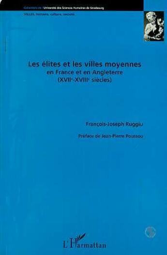 Couverture du livre « Les elites et les villes moyennes en france et en angleterre (xviie-xviiie siecles) » de  aux éditions L'harmattan