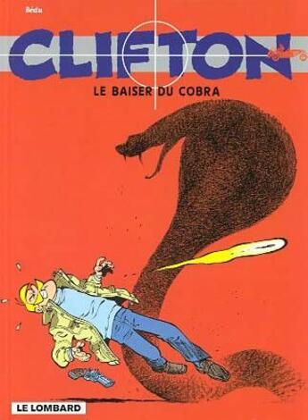 Couverture du livre « Clifton t.16 ; le baiser du cobra » de Bernard Bedu aux éditions Lombard
