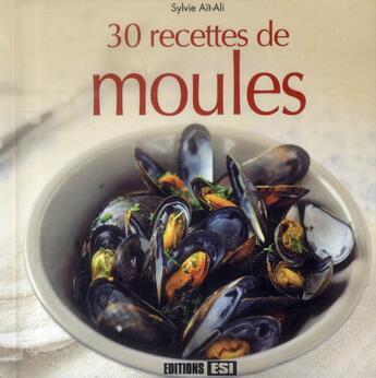 Couverture du livre « 30 recettes de moules » de Sylvie Ait-Ali aux éditions Editions Esi