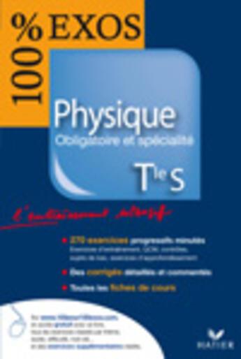 Couverture du livre « 100 % exos ; physique ; terminale S ; enseignement oblig et specialité » de Bruchon-N aux éditions Hatier