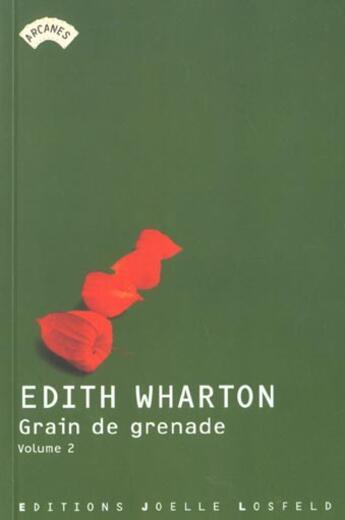 Couverture du livre « Grains de grenade ; le triomphe de la nuit » de Edith Wharton aux éditions Joelle Losfeld