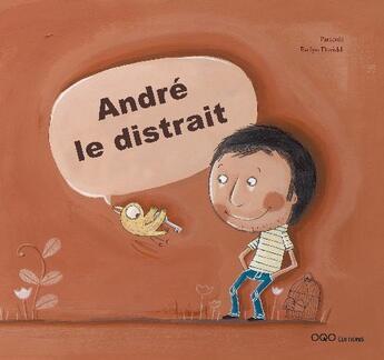 Couverture du livre « André le distrait » de Patacrua et Evelyn Daviddi aux éditions Oqo