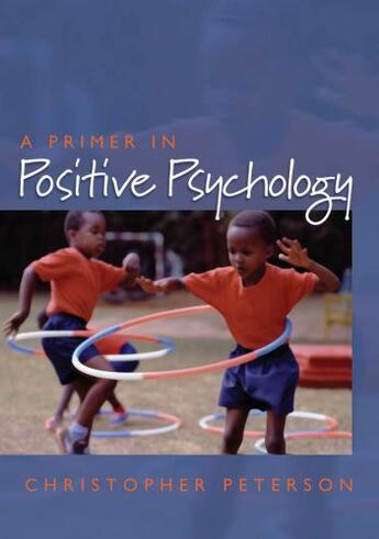 Couverture du livre « A Primer in Positive Psychology » de Christopher Peterson aux éditions Oxford University Press Usa