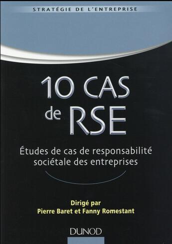 Couverture du livre « 10 cas de RSE ; étude de cas d'entreprises avec corrigés détaillés » de Pierre Baret aux éditions Dunod