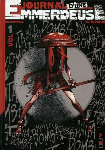 Couverture du livre « Anita Bomba t.1 ; journal d'une emmerdeuse » de Cromwell et Eric Gratien aux éditions Akileos