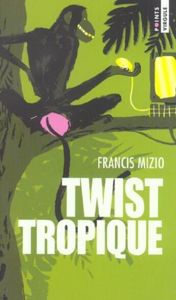 Couverture du livre « Twist Tropique » de Francis Mizio aux éditions Points