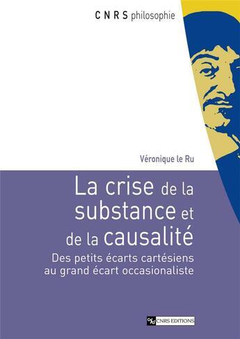 Couverture du livre « Crise de la substance et de la causalité » de Veronique Le Ru aux éditions Cnrs