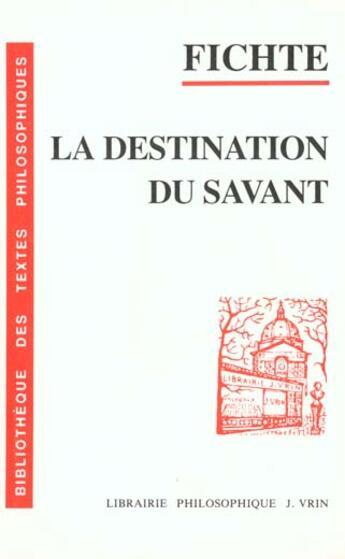Couverture du livre « Conferences Sur La Destination Du Savant, 1794 » de Fichte aux éditions Vrin