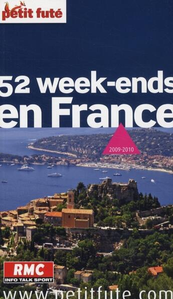 Couverture du livre « 52 week-ends en France (édition 2009) » de Collectif Petit Fute aux éditions Le Petit Fute