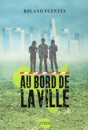 Couverture du livre « Au bord de la ville » de Roland Fuentes aux éditions Syros