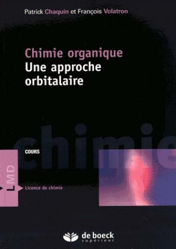 Couverture du livre « Chimie organique ; une approche orbitalaire » de Patrick Chaquin aux éditions De Boeck Superieur