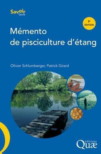 Couverture du livre « Mémento de pisciculture d'étang » de Patrick Girard et Olivier Schlumberger aux éditions Quae