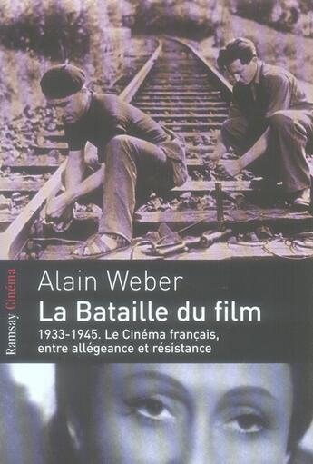 Couverture du livre « 1933-1945, le cinéma français » de Alain Weber aux éditions Ramsay