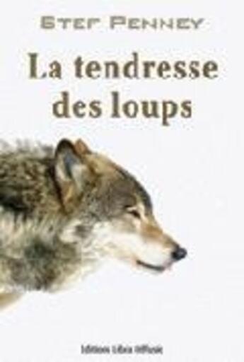 Couverture du livre « La tendresse des loups » de Stef Penney aux éditions Libra Diffusio