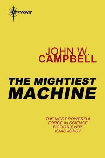 Couverture du livre « The mightiest machine » de John Wood Campbell aux éditions
