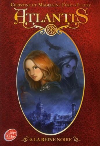 Couverture du livre « Atlantis t.2 ; la reine noire » de Christine Feret-Fleury et Madeleine Feret-Fleury aux éditions Hachette Jeunesse