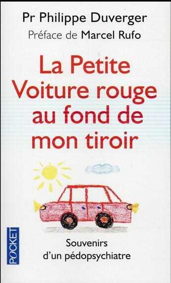 Couverture du livre « La petite voiture rouge au fond de mon tiroir » de Philippe Duverger aux éditions Pocket